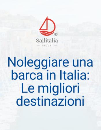 Noleggiare una barca in Italia: Le migliori destinazioni