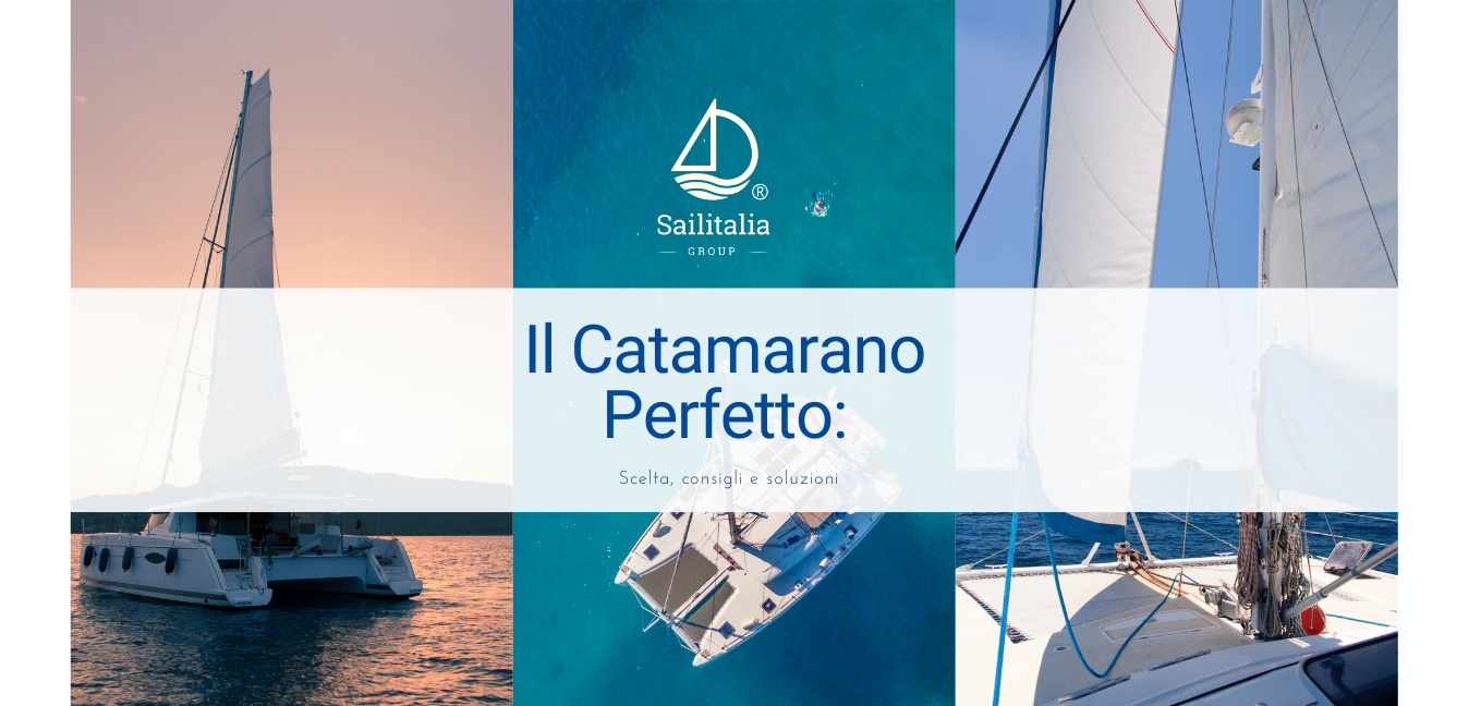 Il catamarano perfetto: scelta, consigli e soluzioni